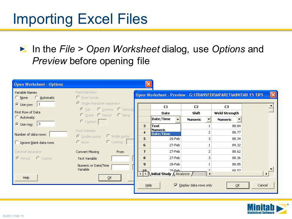 Importing Excel Files In the File > Open Worksheet dialog, use Options and Preview before opening file.