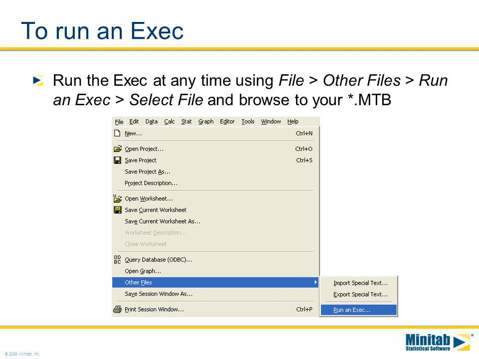 To run an Exec Run the Exec at any time using File > Other Files > Run an Exec > Select File and browse to your *.MTB.