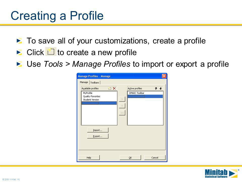 Creating a Profile To save all of your customizations, create a profile. Click to create a new profile.