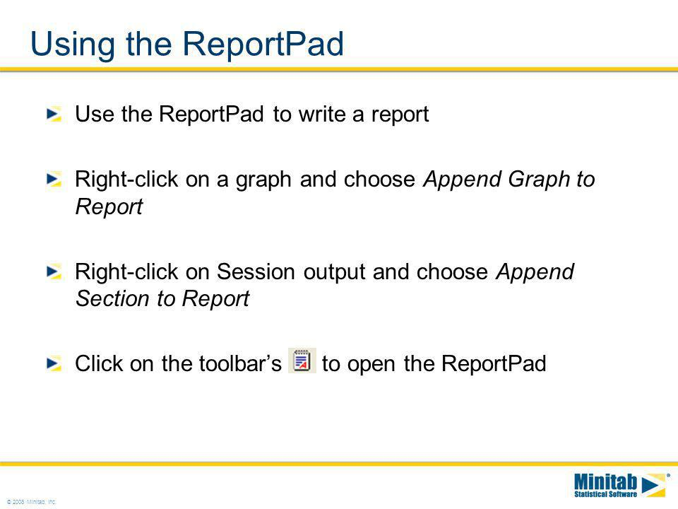 Using the ReportPad Use the ReportPad to write a report