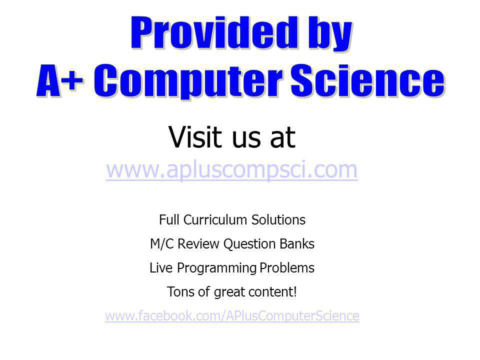 Visit us at www.apluscompsci.com Full Curriculum Solutions