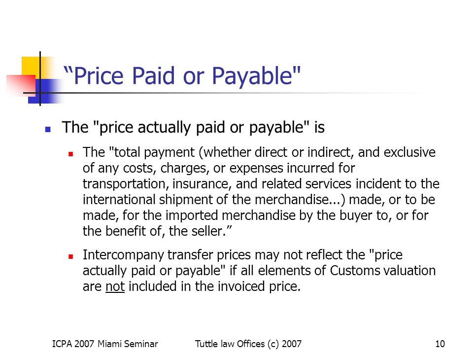 Price Paid or Payable The price actually paid or payable is