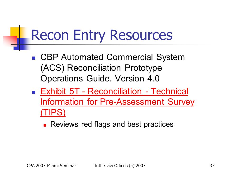Recon Entry Resources CBP Automated Commercial System (ACS) Reconciliation Prototype Operations Guide. Version 4.0.