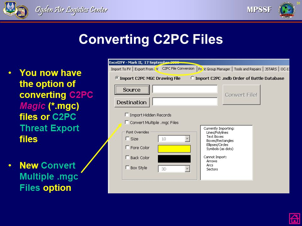 Converting C2PC Files You now have the option of converting C2PC Magic (*.mgc) files or C2PC Threat Export files.