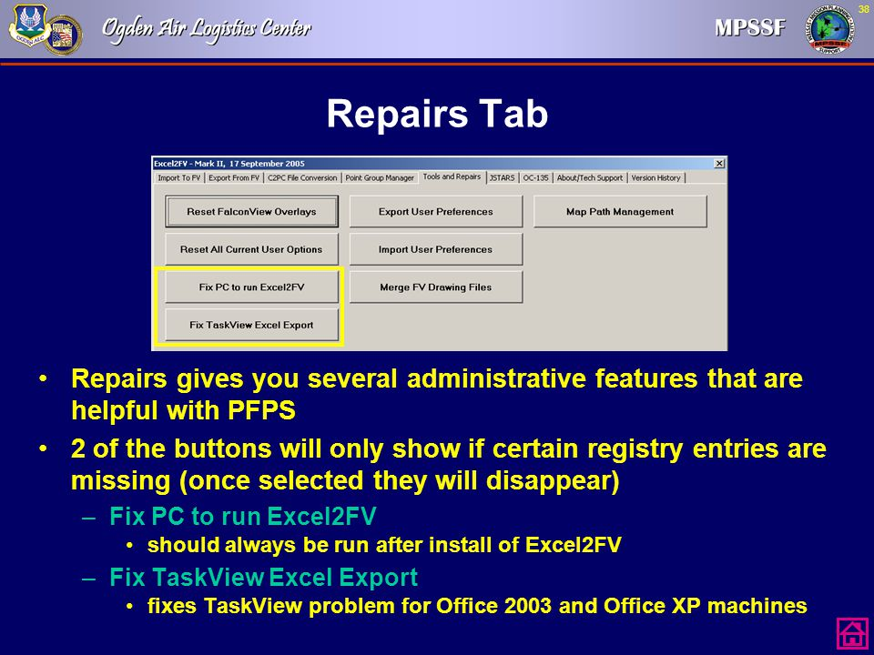 Repairs Tab Repairs gives you several administrative features that are helpful with PFPS.