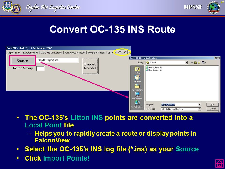 Convert OC-135 INS Route The OC-135's Litton INS points are converted into a Local Point file.