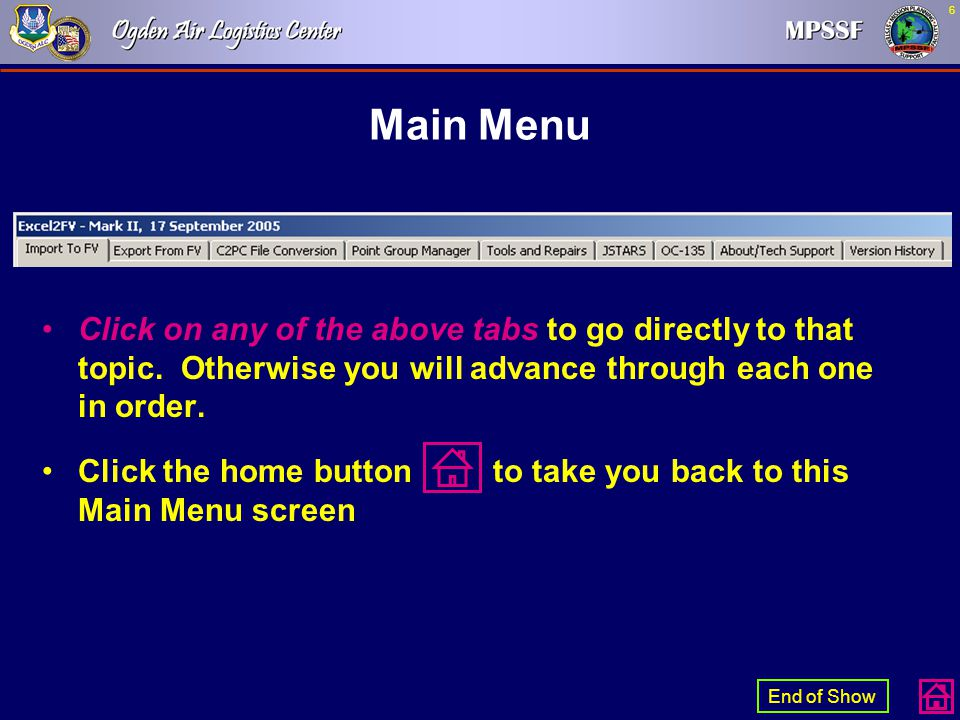 Main Menu Click on any of the above tabs to go directly to that topic. Otherwise you will advance through each one in order.