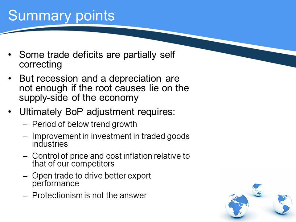 Summary points Some trade deficits are partially self correcting