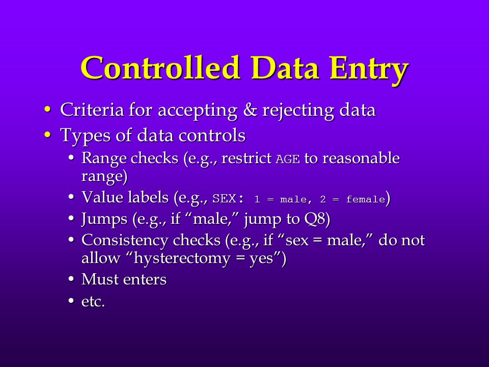 Controlled Data Entry Criteria for accepting & rejecting data