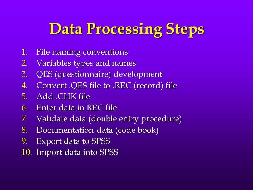 Data Processing Steps File naming conventions