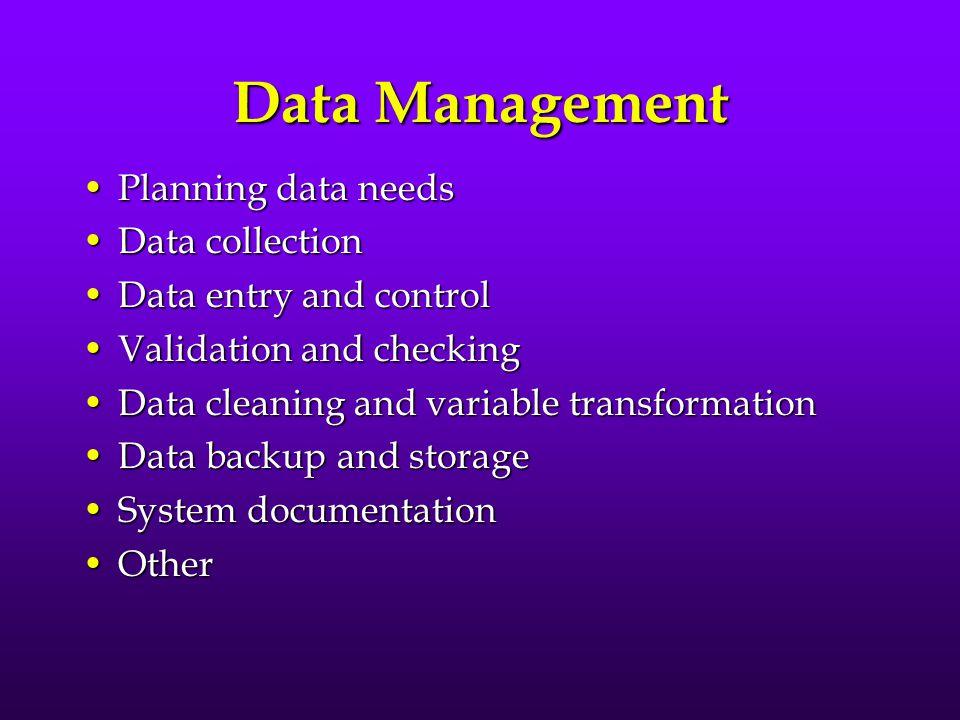 Data Management Planning data needs Data collection