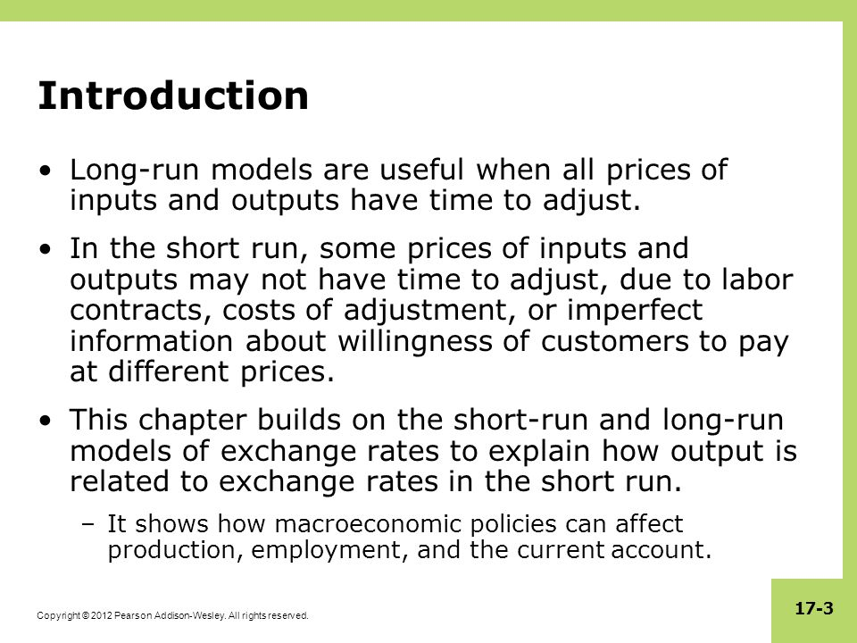 Introduction Long-run models are useful when all prices of inputs and outputs have time to adjust.