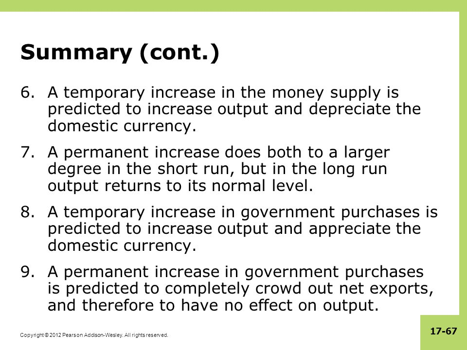 Summary (cont.) A temporary increase in the money supply is predicted to increase output and depreciate the domestic currency.