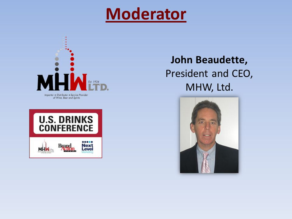 Moderator John Beaudette, President and CEO, MHW, Ltd.