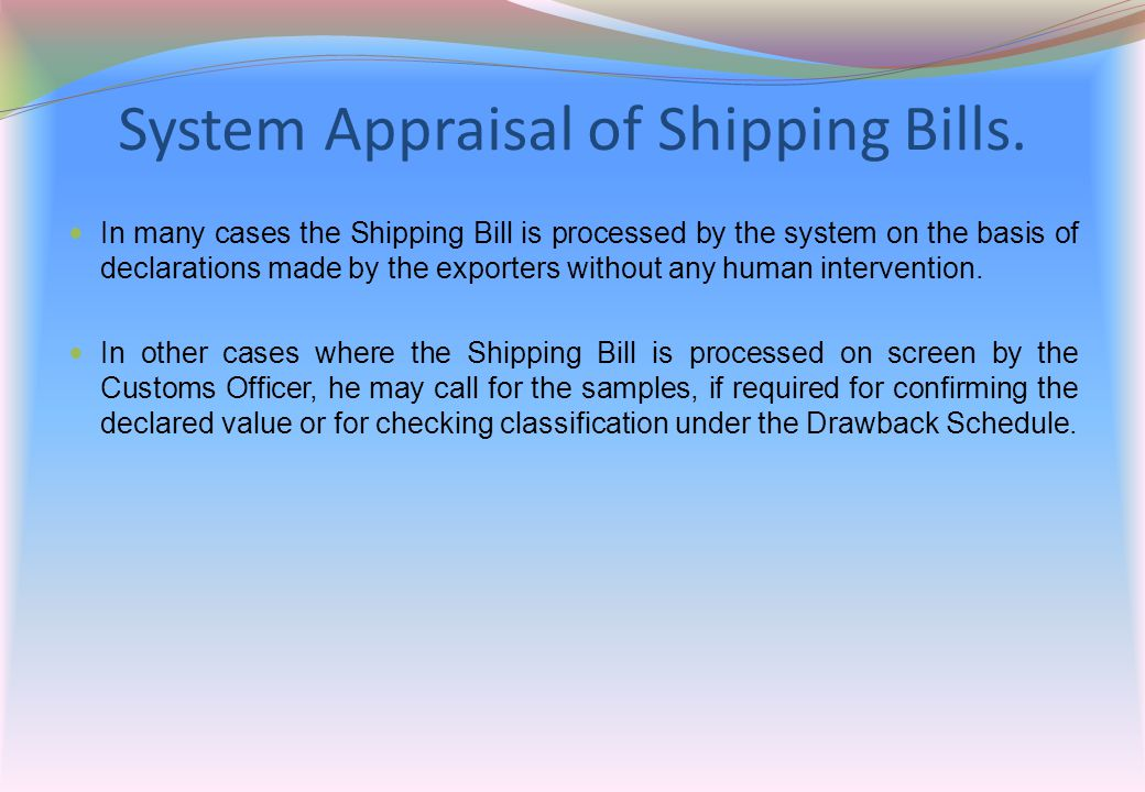 System Appraisal of Shipping Bills.