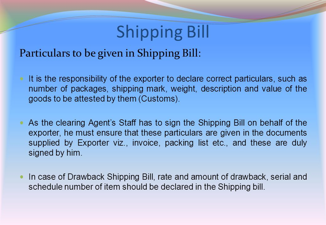 Shipping Bill Particulars to be given in Shipping Bill: