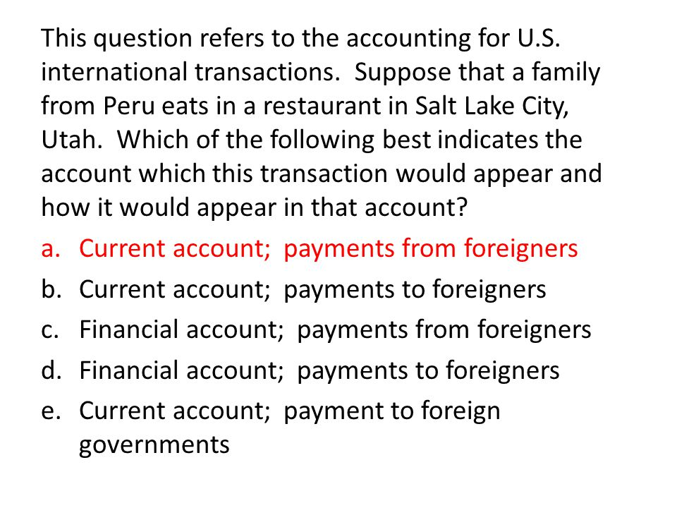 This question refers to the accounting for U. S