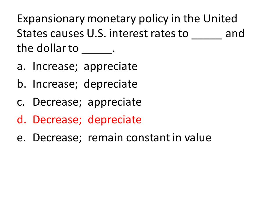 Expansionary monetary policy in the United States causes U. S