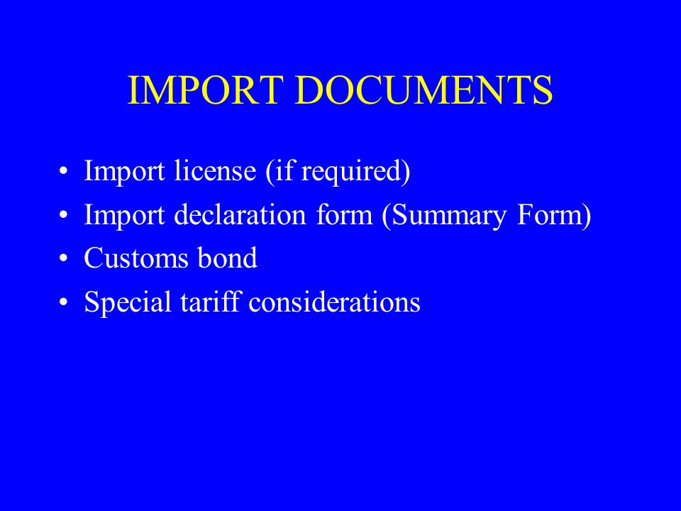 IMPORT DOCUMENTS Import license (if required)
