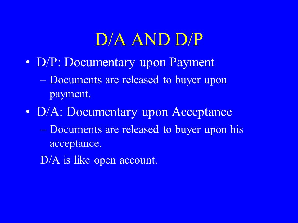 D/A AND D/P D/P: Documentary upon Payment