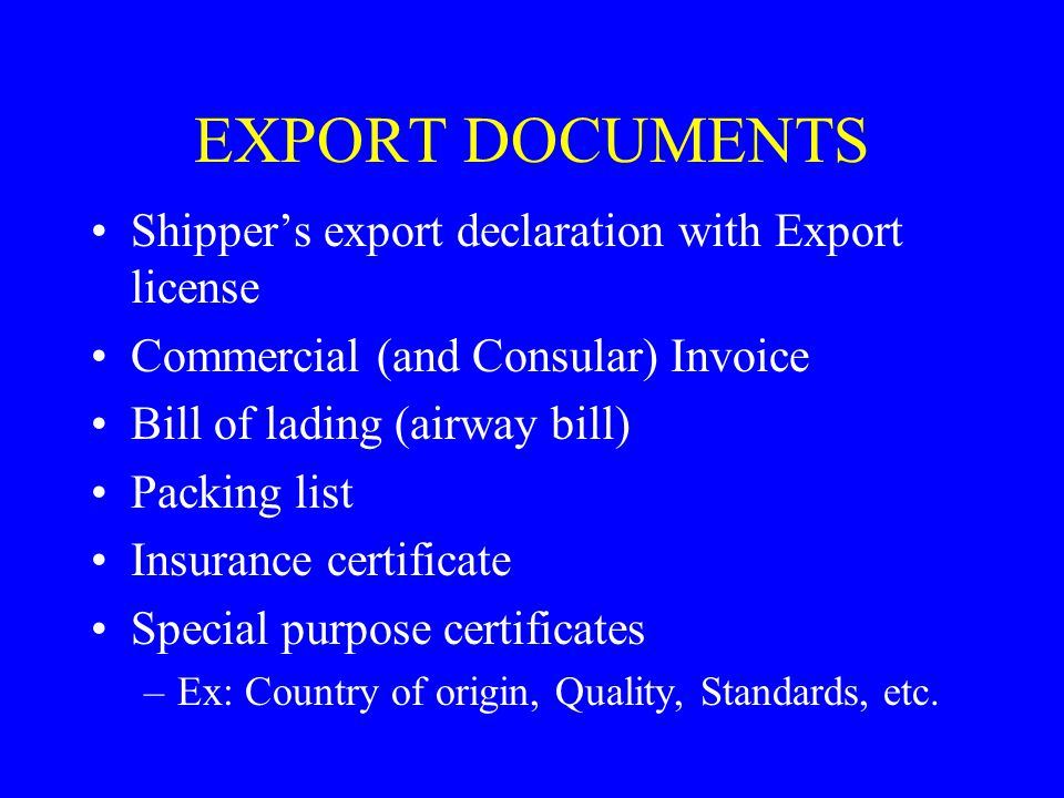 EXPORT DOCUMENTS Shipper's export declaration with Export license