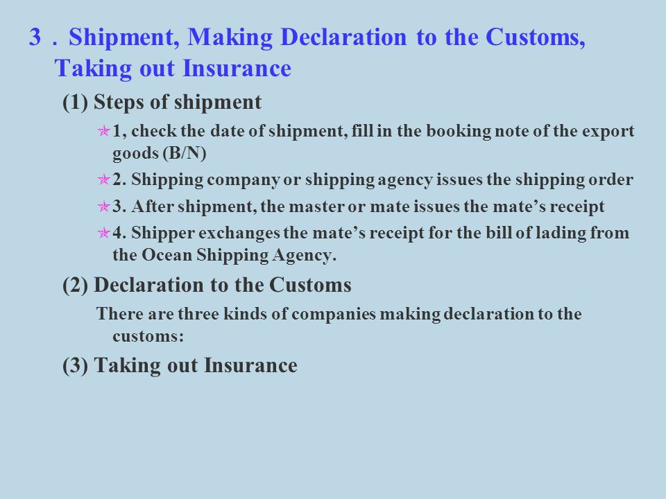 3.Shipment, Making Declaration to the Customs, Taking out Insurance