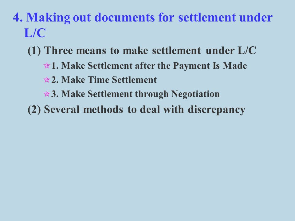 4. Making out documents for settlement under L/C