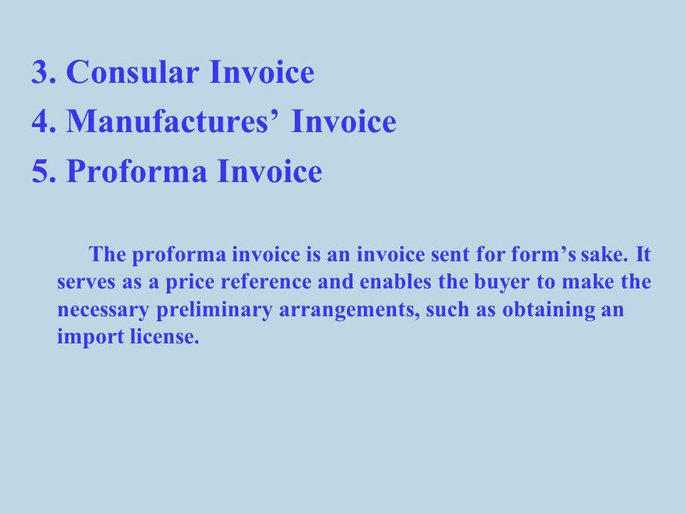 4. Manufactures' Invoice 5. Proforma Invoice