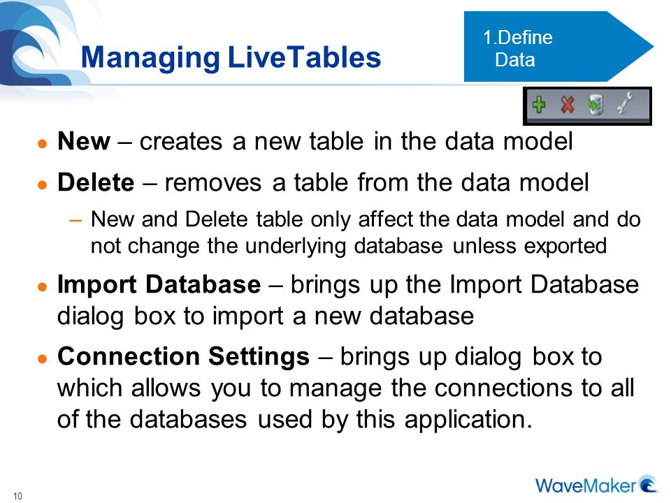 Managing LiveTables New – creates a new table in the data model