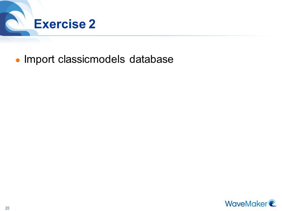 Exercise 2 Import classicmodels database