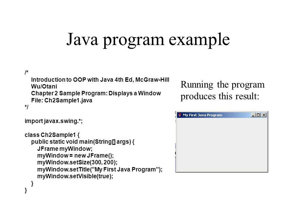 Java program example Running the program produces this result: