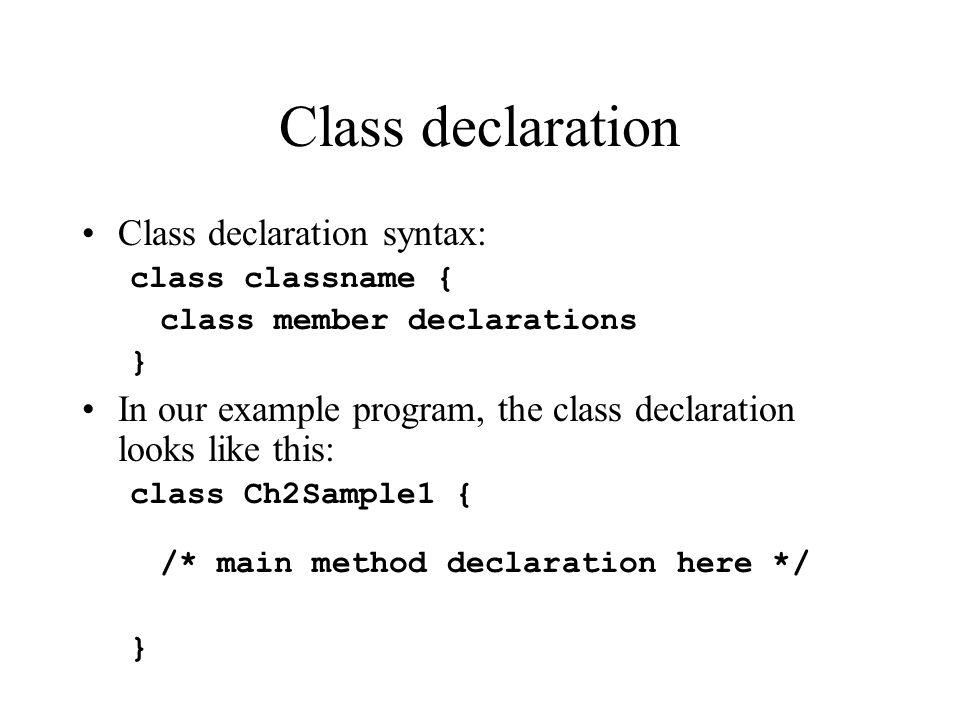 Class declaration Class declaration syntax:
