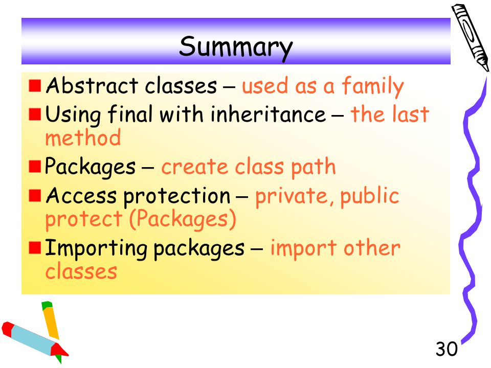Summary Abstract classes – used as a family