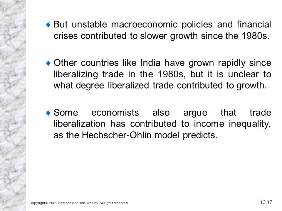 But unstable macroeconomic policies and financial crises contributed to slower growth since the 1980s.