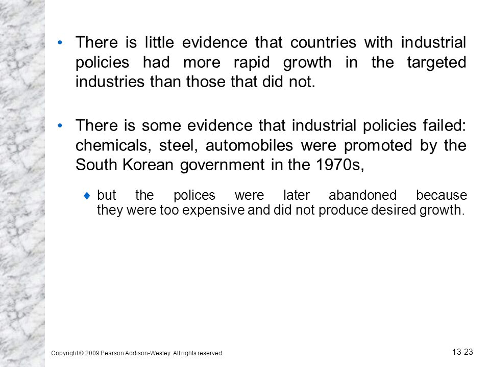 There is little evidence that countries with industrial policies had more rapid growth in the targeted industries than those that did not.