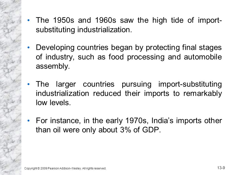 The 1950s and 1960s saw the high tide of import- substituting industrialization.