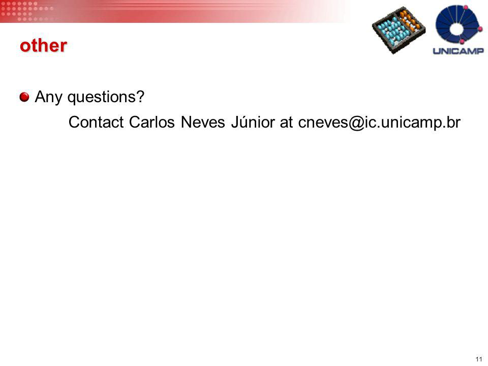 other Any questions Contact Carlos Neves Júnior at cneves@ic.unicamp.br