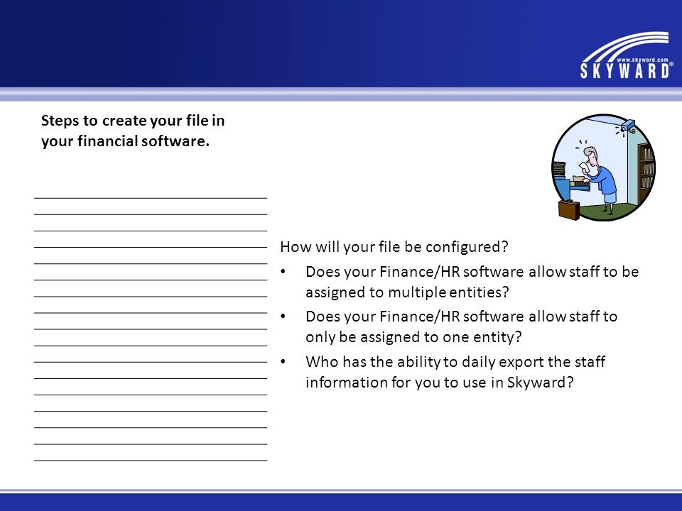 Steps to create your file in your financial software.