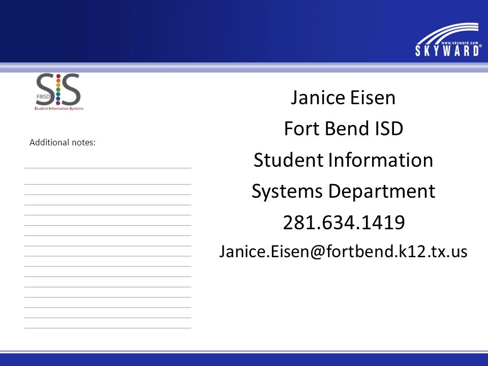 Janice Eisen Fort Bend ISD Student Information Systems Department