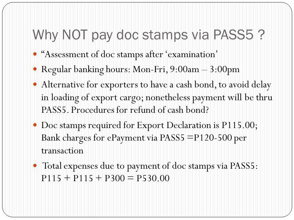 Why NOT pay doc stamps via PASS5