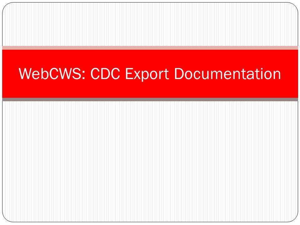 WebCWS: CDC Export Documentation