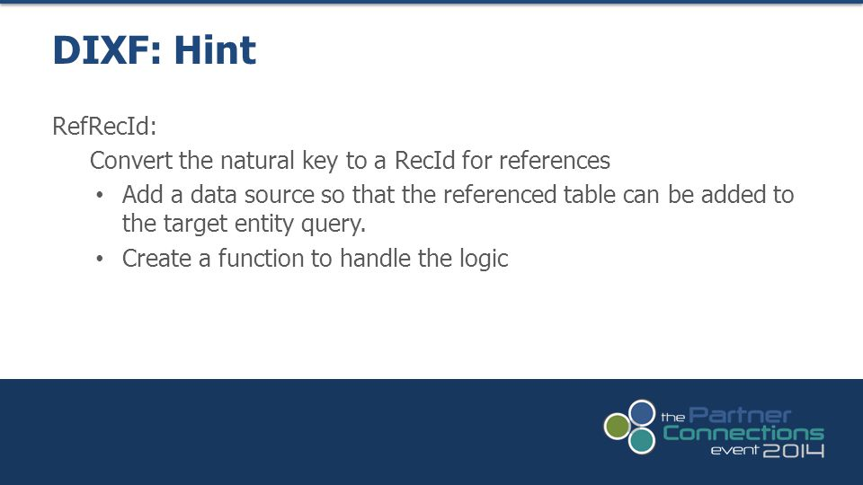 DIXF: Hint RefRecId: Convert the natural key to a RecId for references