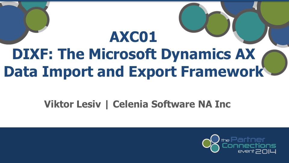AXC01 DIXF: The Microsoft Dynamics AX Data Import and Export Framework