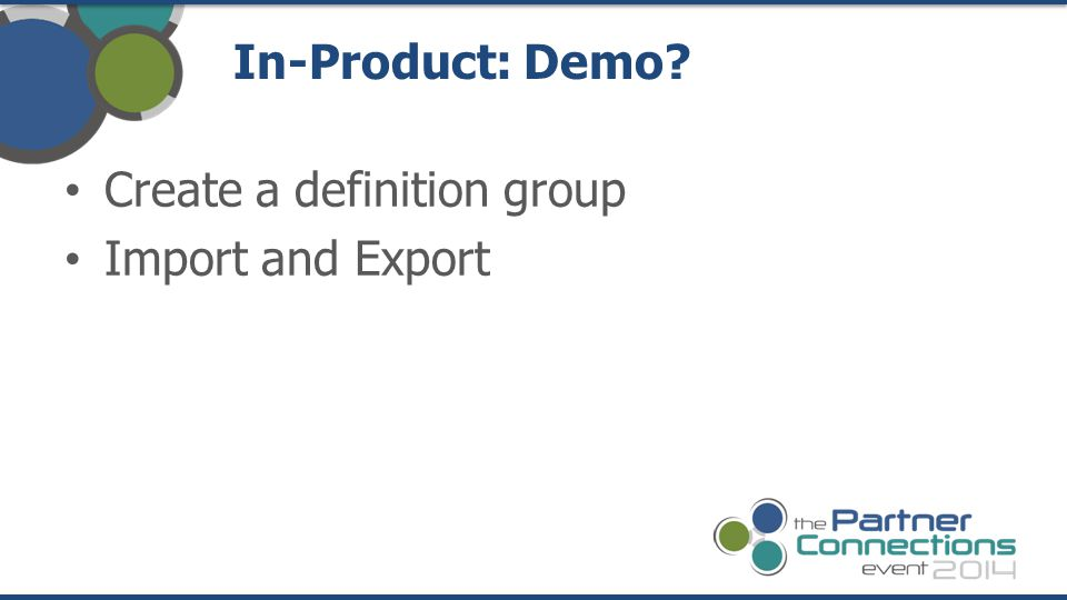 In-Product: Demo Create a definition group Import and Export