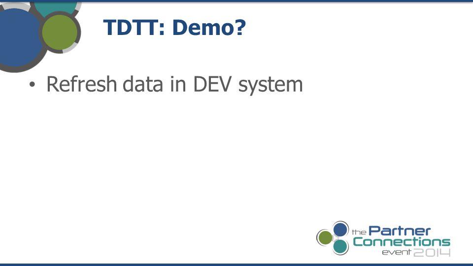 TDTT: Demo Refresh data in DEV system
