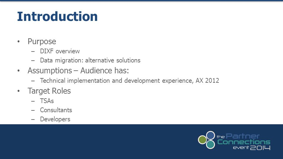 Introduction Purpose Assumptions – Audience has: Target Roles