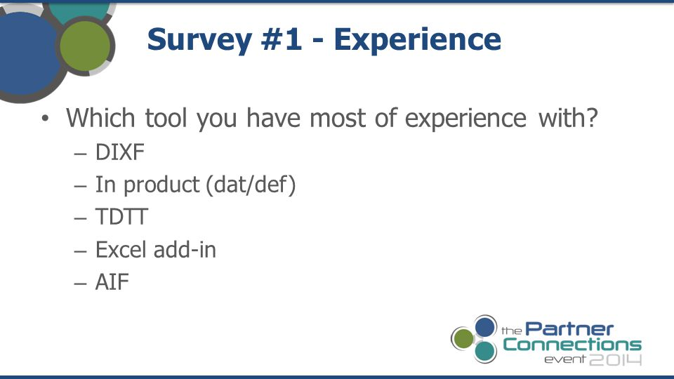 Survey #1 - Experience Which tool you have most of experience with