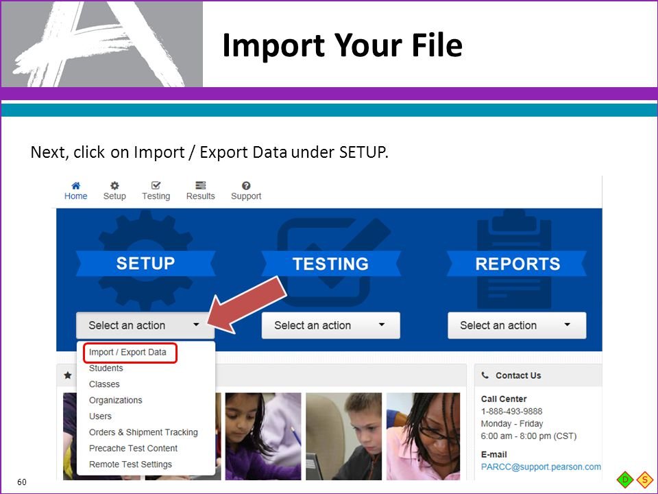 Import Your File Next, click on Import / Export Data under SETUP.