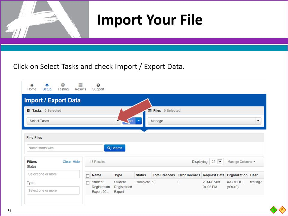 Import Your File Click on Select Tasks and check Import / Export Data.