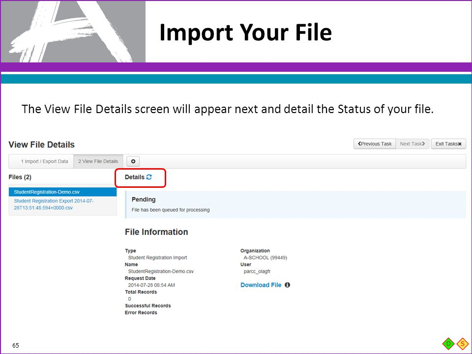Import Your File The View File Details screen will appear next and detail the Status of your file.